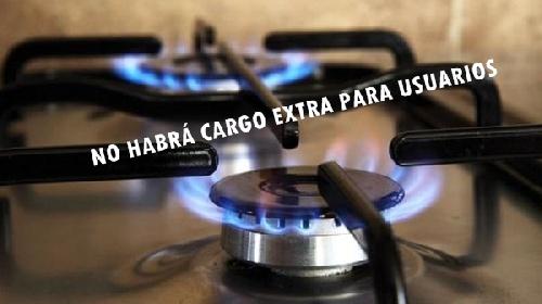 NO HABRÁ COBRO EXTRA EN LAS FACTURAS DE GAS
