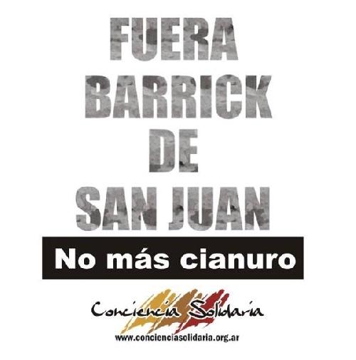 TODOS POR SAN JUAN,  FUERA BARRICK - No más CIANURO Campaña Nacional: